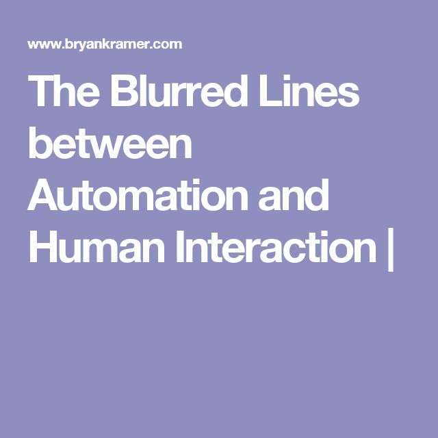 The Blurred Lines between Automation and Human Interaction |