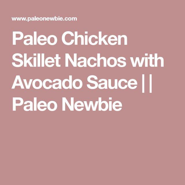 Paleo Chicken Skillet Nachos with Avocado Sauce | | Paleo Newbie