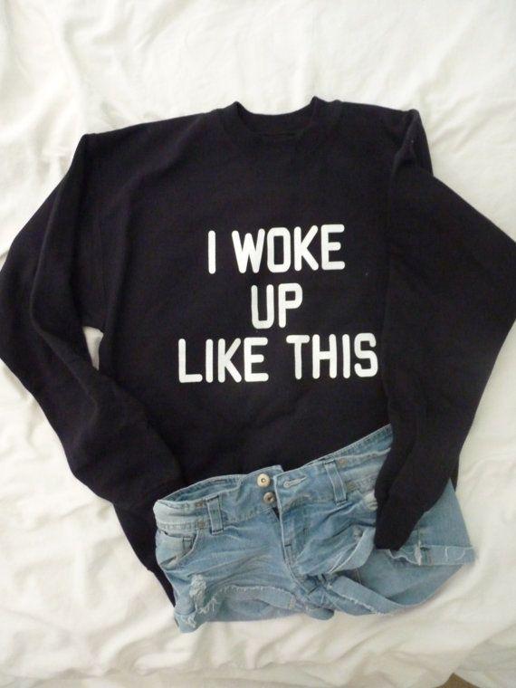 I woke up like this Crewneck Sweatshirt by RealRebel on Etsy