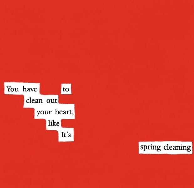 """""""You have to clean out your heart like it's spring cleaning."""" — #makeblackoutpoetry"""
