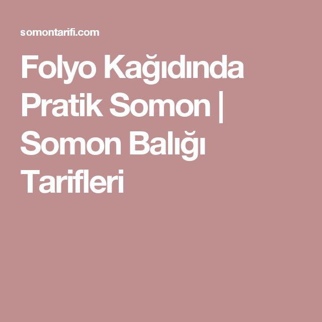 Folyo Kağıdında Pratik Somon | Somon Balığı Tarifleri
