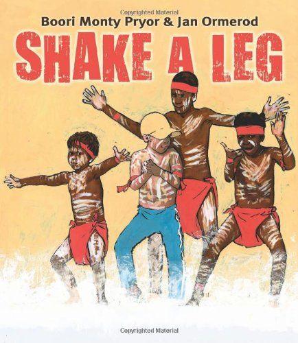 Shake A Leg by Boori Monty Pryor and Jan Ormerod