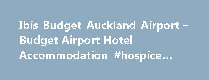 Ibis Budget Auckland Airport – Budget Airport Hotel Accommodation #hospice #cost http://hotel.remmont.com/ibis-budget-auckland-airport-budget-airport-hotel-accommodation-hospice-cost/  #motel auckland airport # ibis budget Auckland Airport ibis budget Auckland Airport – hotel description Hotel code: 7865 Simple, bright and modern, the 198 accommodation rooms have been designed with both families and individual travellers in mind. Located 900 metres away from the airport and within easy…