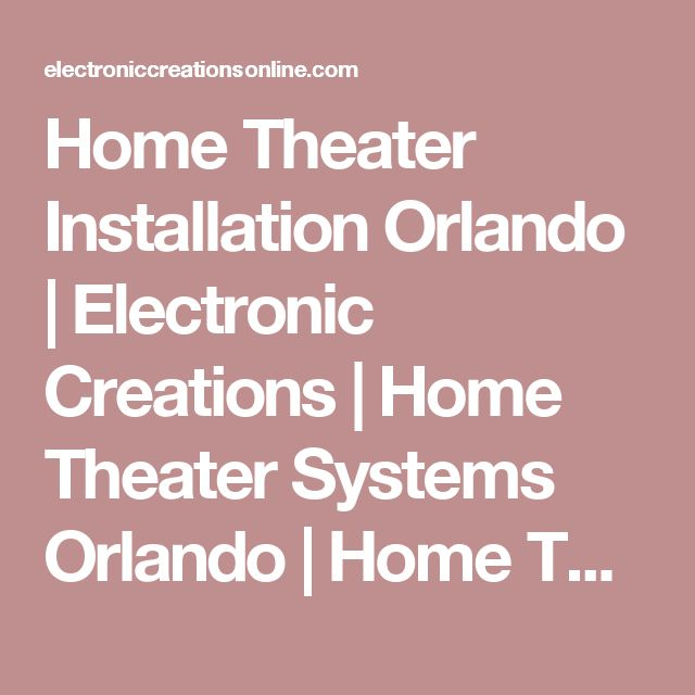 Home Theater Installation Orlando | Electronic Creations | Home ...