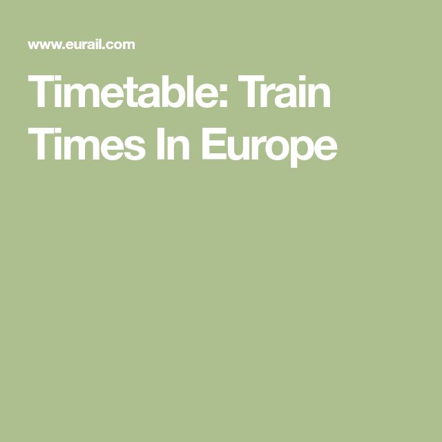 Timetable: Train Times In Europe