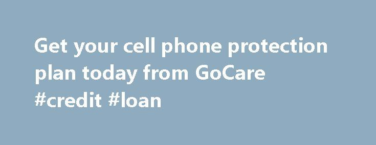 Get your cell phone protection plan today from GoCare #credit #loan http://insurances.remmont.com/get-your-cell-phone-protection-plan-today-from-gocare-credit-loan/  #mobile phone insurance # Take the Chills Don't Get Struck with a See Why Gocare is the With Apple's warranty, your're only covered for one year. When you buy a GoCare iPhone 4 protection plan, your Apple warranty is extended. Electronics wear out over time and that's where our extended warranty coverage comes in. GoCareRead…
