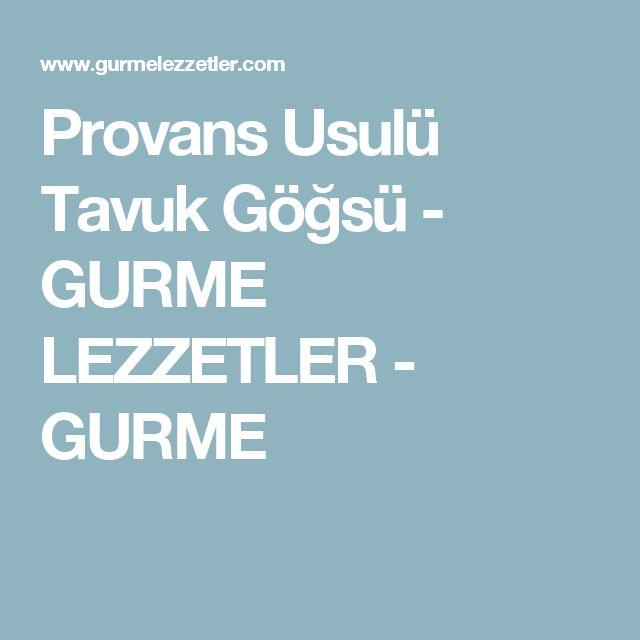 Provans Usulü Tavuk Göğsü - GURME LEZZETLER - GURME