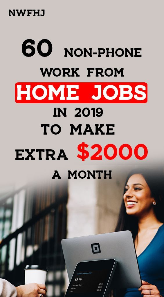 60 non-phone work from home jobs in 2019 to make e…