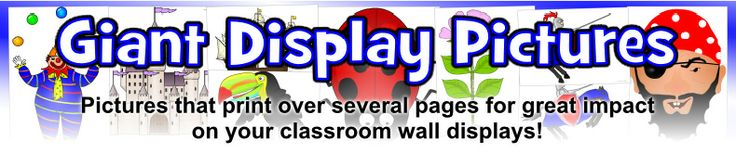 Giant Classroom Display Printable Artwork and Pictures - Pictures that print over several pages for great visual impact!