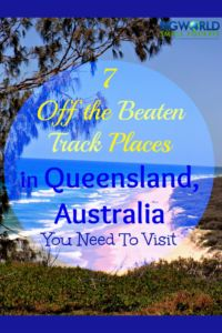 7 Off The Beaten Track Places In Queensland, Australia You Need To Visit {Big World Small Pockets}