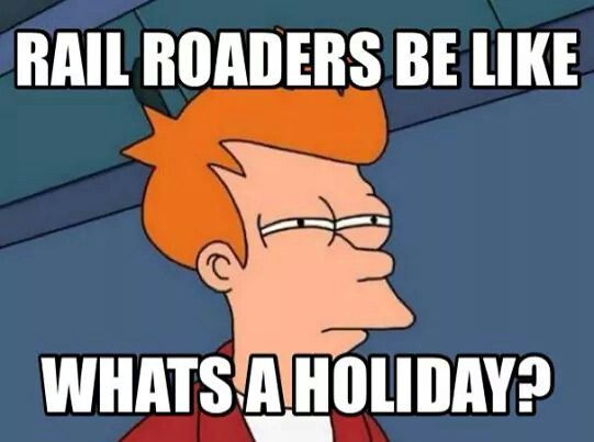 Railroad Humor. What Holiday?!?!
