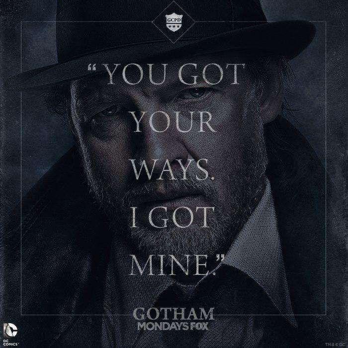 """You got your ways. I got mine."" ~Harvey Bullock"