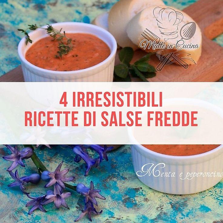 Salse+e+condimenti+estivi Davvero irresistibili le salse che ci offrono le Matte in Cucina #matteincucina #food #ricetta