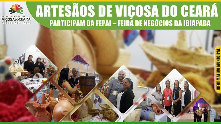 ARTESÃOS DE VIÇOSA DO CEARÁ PARTICIPAM DA FEPAI – FEIRA DE NEGÓCIOS DA IBIAPABA.