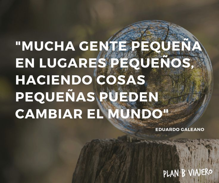 Plan B Viajero - Opciones ecológicas para viajar limpio.   Frases Eduardo Galeano