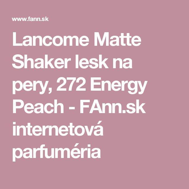 Lancome Matte Shaker lesk na pery, 272 Energy Peach - FAnn.sk internetová parfuméria
