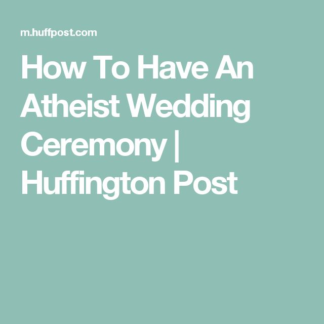 How To Have An Atheist Wedding Ceremony | Huffington Post