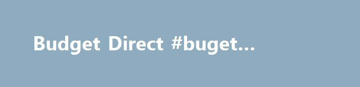 """Budget Direct #buget #insurance http://uganda.remmont.com/budget-direct-buget-insurance/  # Budget Direct Car Insurance Budget Direct Car Insurance at a glance Winner of Money magazine's Insurer of the Year 2017 Winner of CANSTAR award for """"Outstanding Value Car Insurance"""" 2007-2017 Claims assessing in Brisbane, Sydney Melbourne About Budget Direct Car Insurance Founded in 2000, Budget Direct is proud to offer simply smarter insurance that could save you money. Using smarter questions Budget…"""