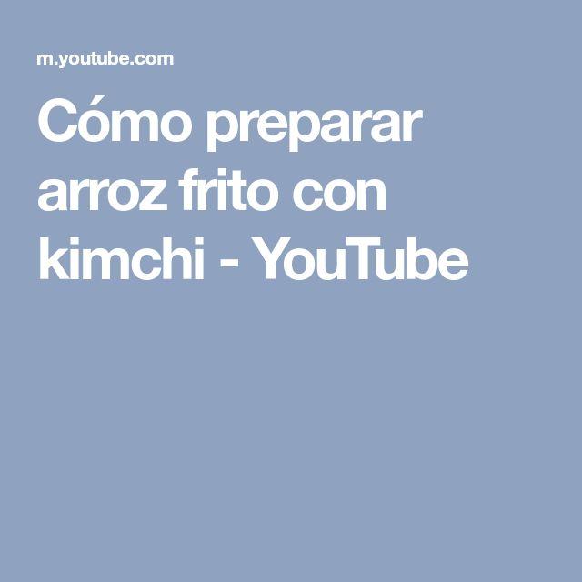 Cómo preparar arroz frito con kimchi - YouTube