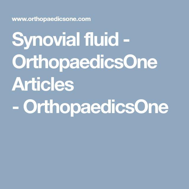 Synovial fluid - OrthopaedicsOne Articles -OrthopaedicsOne