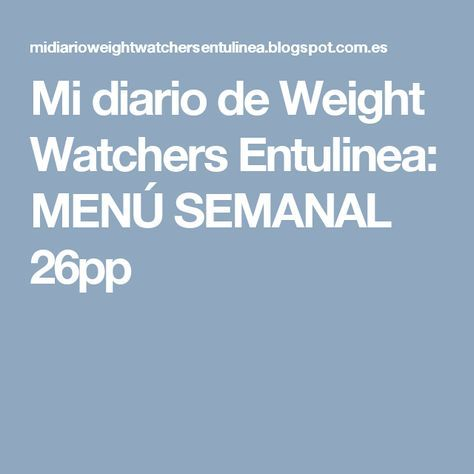 Mi diario de Weight Watchers Entulinea: MENÚ SEMANAL 26pp