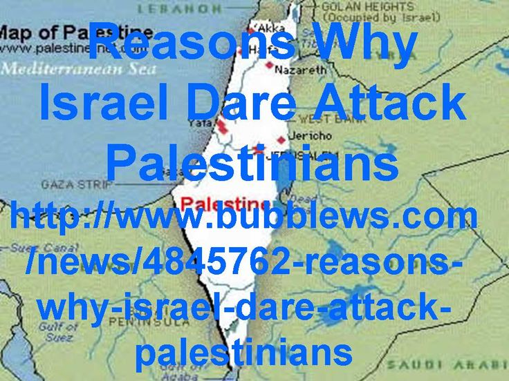 Reasons Why Israel Dare Attack Palestinians