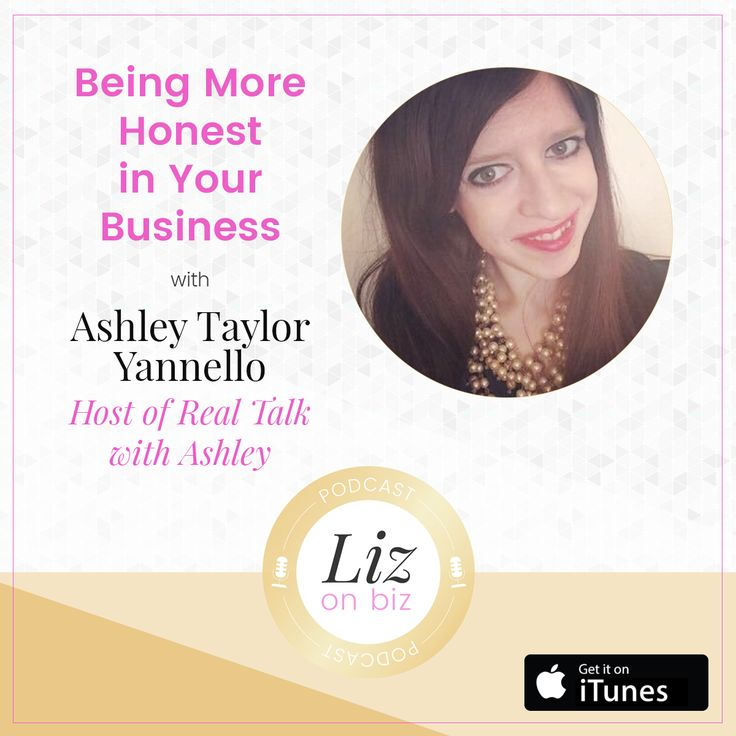 Being More Honest in Your Business - Ashley Taylor Yannello