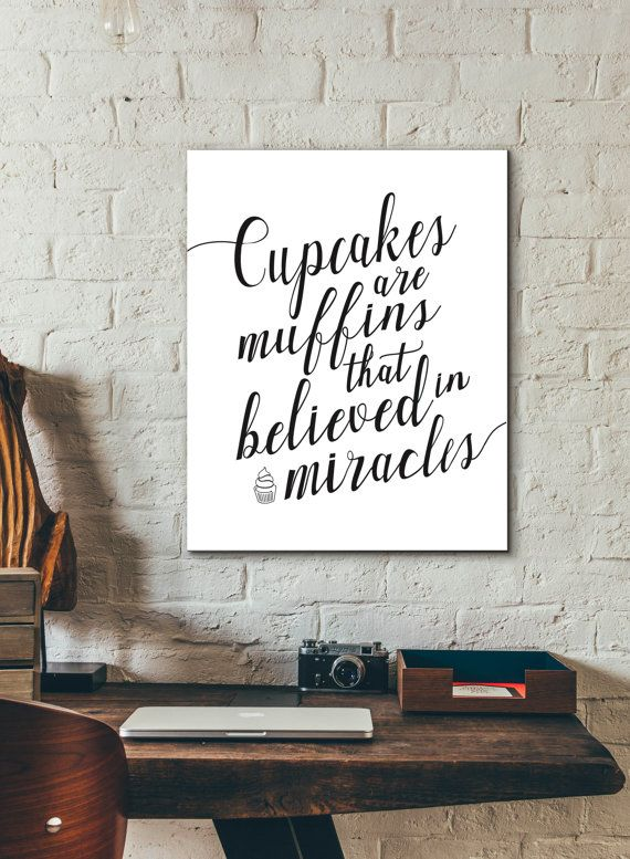 50% OFF-- Kitchen Decor: Cupcakes are muffins that believed in miracles, Home Decor, Printable Wall Art, Instant Download