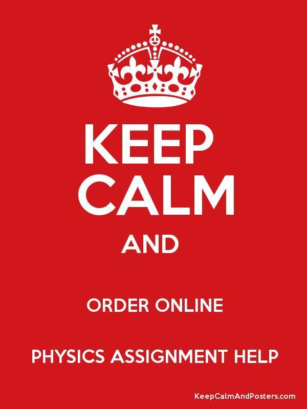 #KeepCalm and #Order #PhysicsAssignmentHelp  #orderassignmenthelp #onlinetutor