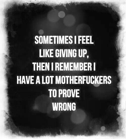 10 Inspirational Quotes For When You Feel Like Giving Up: Sometimes I Feel Like Giving Up Quotes. QuotesGram