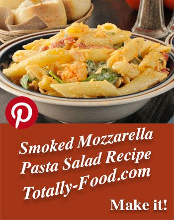 Smoked Mozzarella & Spinach with Penne Pasta Salad Recipe.  I love pasta.  I love cheese.  I love this recipe! Try it!