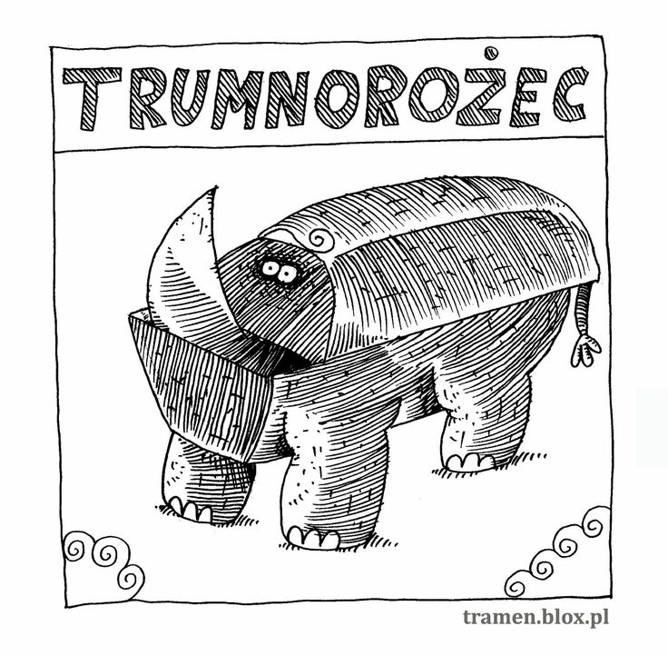 TRUMNOROŻEC (łac. Temporus Tempus Totalus) Wyjątkowo tępe stworzenie, mimo ostrego rogu. Ten gatunek wymarł, bo wystrugał sobie samicę z drewna. Sęk w tym, że nie doczekał się potomstwa.