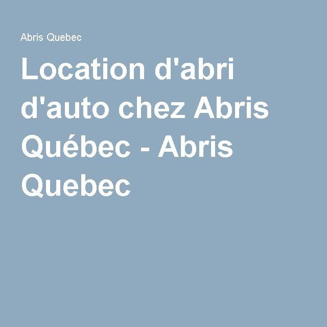 Location d'abri d'auto chez Abris Québec - Abris Quebec