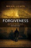 Free Kindle Book -   Forgiveness: Get Rid Of The Gorillas Of Pain, Anger, And Bitterness And Start Living