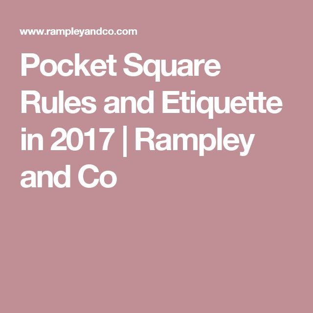 Pocket Square Rules and Etiquette in 2017                     | Rampley and Co