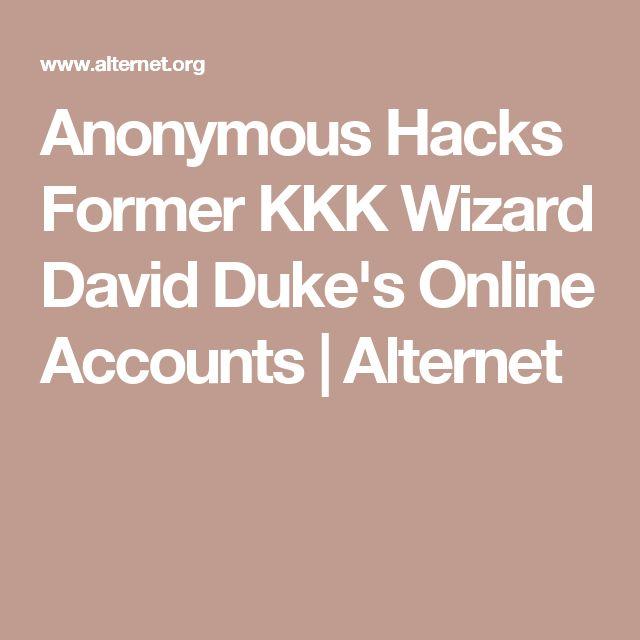 Anonymous Hacks Former KKK Wizard David Duke's Online Accounts   Alternet