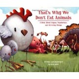 That's Why We Don't Eat Animals: A Book About Vegans, Vegetarians, and All Living Things (Hardcover)  http://www.a-babies.info