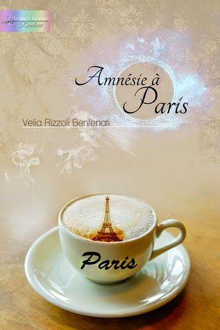 Romance and Fantasy for Cosmopolitan Girls: Amnésie à Paris -  Velia Rizzoli Benfanti