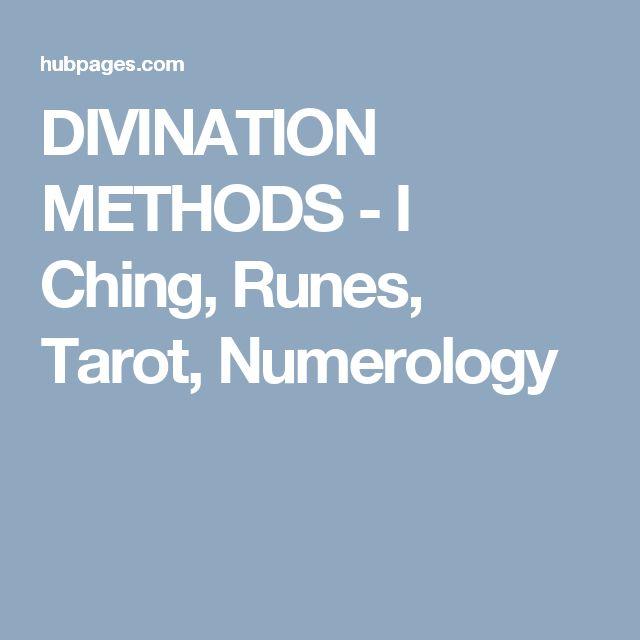 DIVINATION METHODS - I Ching, Runes, Tarot, Numerology