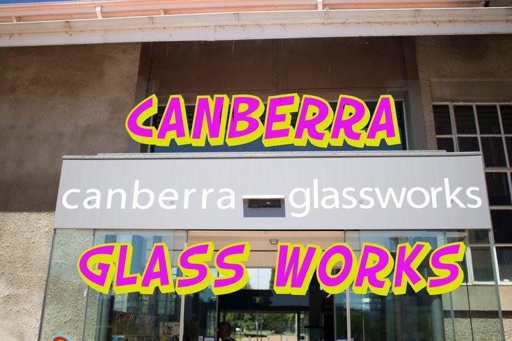 Canberra ☆ Glassworks ☆ Australian Capital Territory ☆