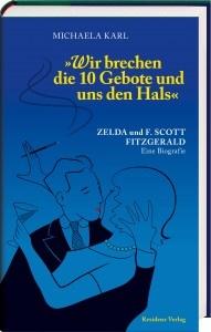 Michaela Karl: Wir brechen die 10 Gebote und uns den Hals (about the Fitzgeralds)