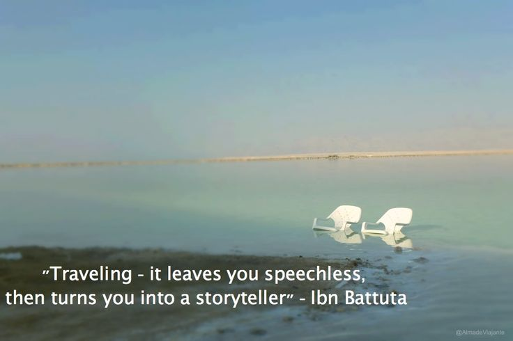 Traveling - it leaves you speechless, then turns you a storyteller  www.hotelandia.com www.almadeviajante.com