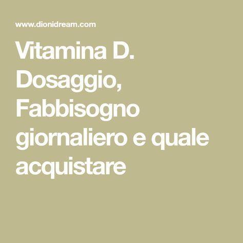 Vitamina D. Dosaggio, Fabbisogno giornaliero e quale acquistare