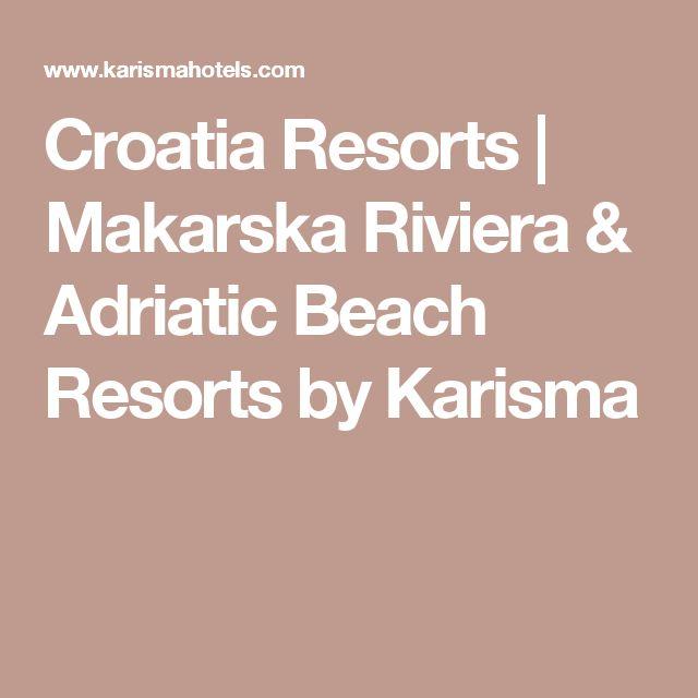 Croatia Resorts | Makarska Riviera & Adriatic Beach Resorts by Karisma