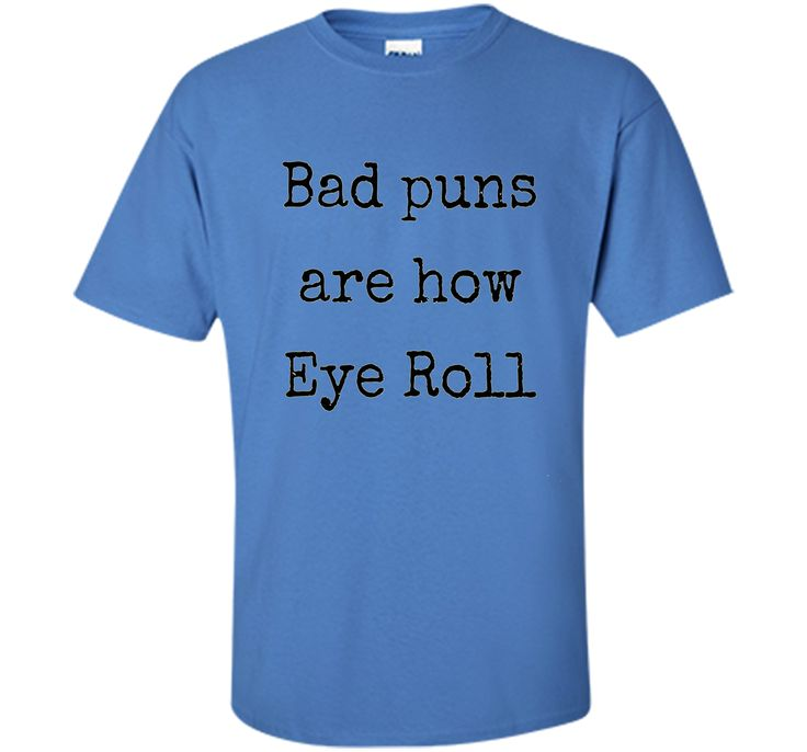 100% Cotton - Imported - Machine wash cold with like colors, dry low heat - Bad puns make your day? Love Dad jokes? This is a perfect geek t-shirt for you! This funny novelty t-shirt will have you in