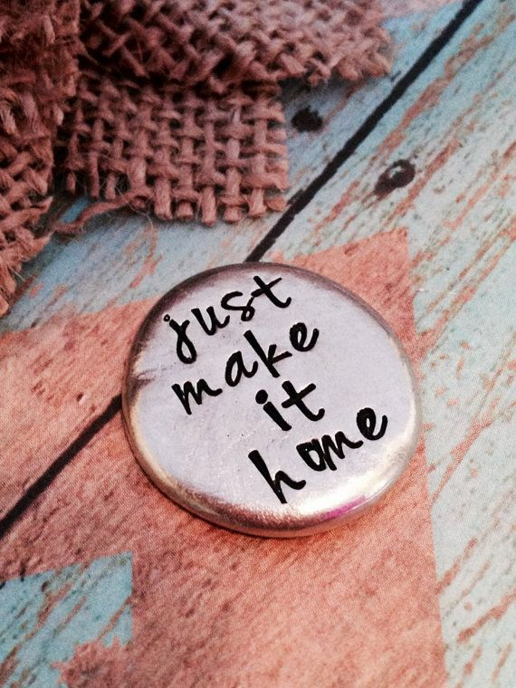 Hey, I found this really awesome Etsy listing at https://www.etsy.com/listing/220578344/pocket-token-just-make-it-home-be-safe