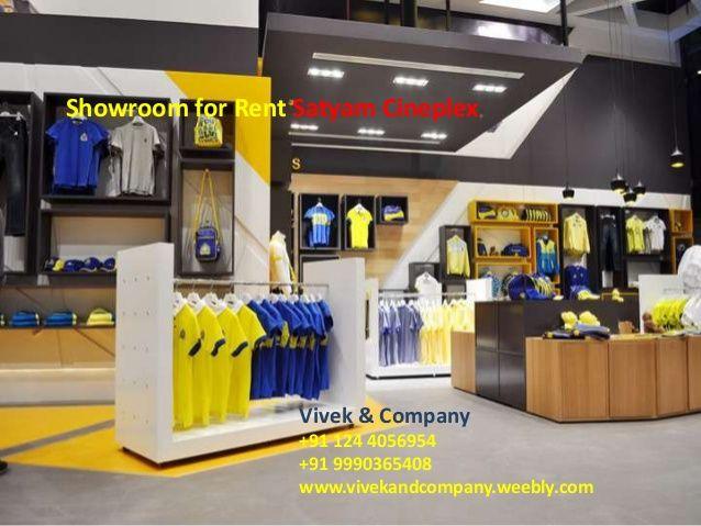 Showroom for Rent Satyam Cineplex Delhi by 1244056954 via slideshare VIVEK & COMPANY +91 124 4056954 +91 9990365408