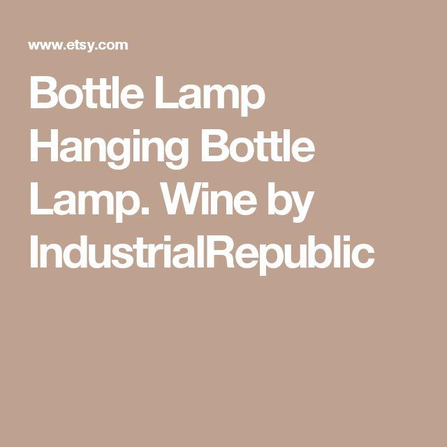 Bottle Lamp Hanging Bottle Lamp. Wine by IndustrialRepublic