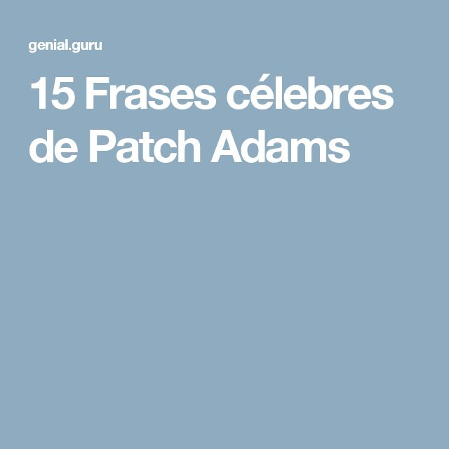15Frases célebres dePatch Adams