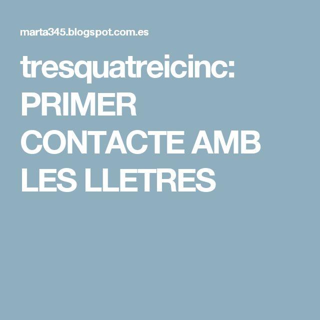 tresquatreicinc: PRIMER CONTACTE AMB LES LLETRES
